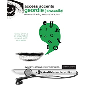 Access Accents: Geordie Newcastle - An Accent Training Resource