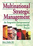 img - for Multinational Strategic Management: An Integrative Entrepreneurial Context-Specific Process book / textbook / text book