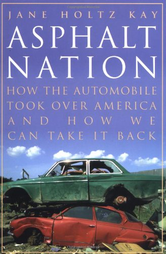 Asphalt Nation: How the Automobile Took Over America and...