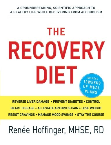 The Recovery Diet: A Groundbreaking, Scientific Approach To A Healthy Life While Recovering From Alcoholism front-820184