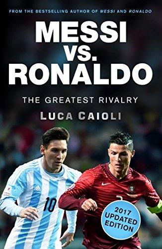 messi-vs-ronaldo-2017-updated-edition-the-greatest-rivalry