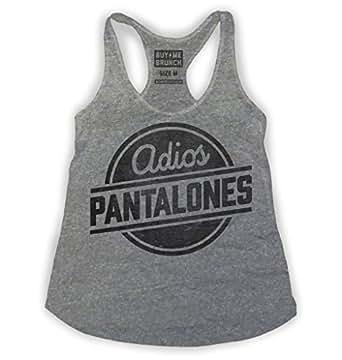 Buy Me Brunch Women's Adios Pantalones Tank at Amazon Women's