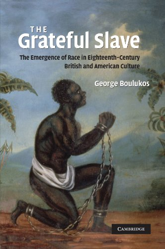 The Grateful Slave: The Emergence of Race in Eighteenth-Century British and American Culture
