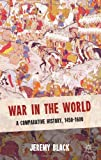 War in the World: A Comparative History, 1450-1600 (0230298591) by Black, Jeremy