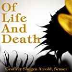 Of Life and Death: Dasui's Fire Destroys the Universe | Geoffrey Shugen Arnold Sensei