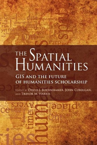 The Spatial Humanities: GIS and the Future of Humanities...