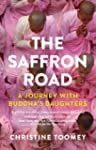 The Saffron Road : A Journey with Bud...
