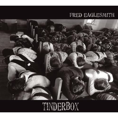Fred Eaglesmith   Tinderbox (2008) preview 0