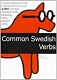 2000 Common Swedish Verbs: Quick Reference to the Essential Forms Including Many Phrasal Verbs