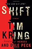 Shift: A Novel (Gate of Orpheus Trilogy) (0307453456) by Kring, Tim