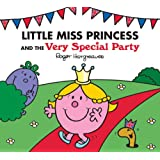 Little Miss Princess and the Very Special Party (Mr. Men & Little Miss Magic)