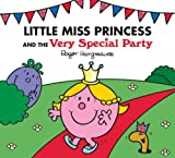 Roger Hargreaves Little Miss Princess and the Very Special Party (Mr. Men & Little Miss Magic)