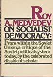 On socialist democracy (0394489608) by Medvedev, Roy Aleksandrovich