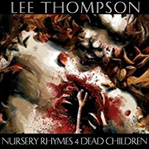Nursery Rhymes 4 Dead Children | [Lee Thompson]