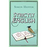 Strictly English: The correct way to write ... and why it mattersby Simon Heffer