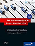 img - for SAP BusinessObjects BI System Administration: BOBJ Admin, BOBJ (2nd Edition) book / textbook / text book