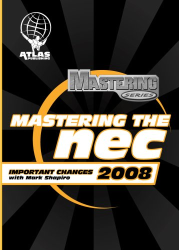 Mastering the 2008 NEC Important Changes DVD - Atlas Publishing - WM-DVD5335-08 - ISBN: B000WC08L2 - ISBN-13: 0826081800038