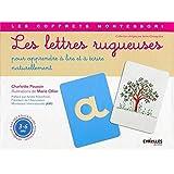 Les lettres rugueuses : Coffret Pour apprendre à lire et à écrire naturellement