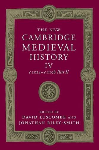 The New Cambridge Medieval History: Volume 4, c.1024-c.1198, Part 2