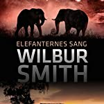 Elefanternes sang | Wilbur Smith
