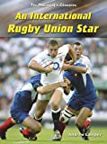 An International Rugby Union Star (The Making of a Champion) (0431189498) by Andrew Langley