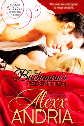 Alexx Andria - The Buchanan's Redemption: Billionaire romance (Bought By The Billionaire Brothers Book 8)