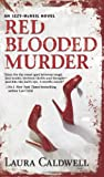 Red Blooded Murder (1848450354) by Caldwell, Laura