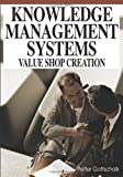 Knowledge management systems:value shop creation