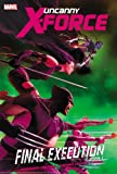 Uncanny X-Force - Volume 6: Final Execution - Book 1