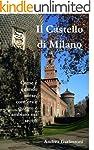 Il Castello di Milano: Come e quando...