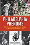 Philadelphia Phenoms: The Most Amazin...
