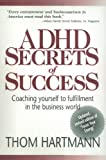ADHD Secrets of Success: Coaching Yourself to Fulfillment in the Business World
