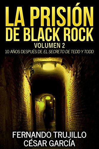 Portada del libro La prisión de Black Rock. Volumen 2 de Fernando Trujillo Sanz, César García Muñoz, Nieves García Bautista
