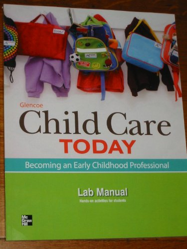 Glencoe Child Care Today: Becoming an Early Childhood Professional, Lab Manual