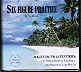 img - for Mastermind Interviews: The Insider Secrets to Building a Six Figure Practice book / textbook / text book