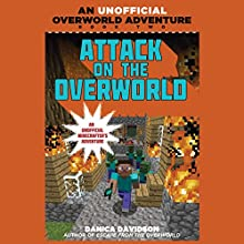Attack on the Overworld: An Unofficial Overworld Adventure, Book 2 Audiobook by Danica Davidson Narrated by Dan Woren