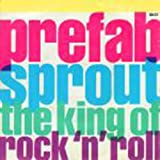 Prefab Sprout Prefab Sprout - The King Of Rock 'N' Roll - [7