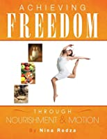 Achieving Freedom through Nourishment & Motion
