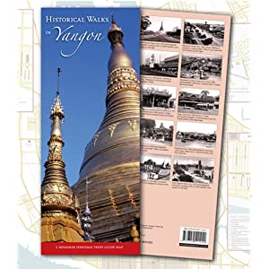Historical Walks in Yangon: A Myanmar Heritage Trust Guide Map (Myanmar Heritage Trust Guide Maps)