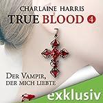 Der Vampir, der mich liebte (True Blood 4) | Charlaine Harris
