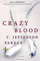 Crazy blood : a novel