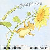 Mortimer's First Garden ~ Karma Wilson