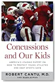 Concussions and Our Kids: America's Leading Expert on How to Protect Young Athletes and Keep Sports Safe