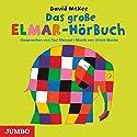 Das große Elmar-Hörbuch Hörbuch von David McKee Gesprochen von: Karl Menrad