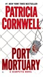 Port Mortuary (The Scarpetta Series Book 18)