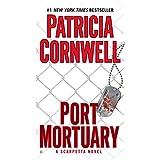 Port Mortuary (Kay Scarpetta Series Book 18) ~ Patricia Cornwell