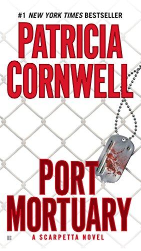 Port Mortuary: Scarpetta (Book 18) (Kay Scarpetta)