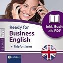 Ready for Business English: Telefonieren (Compact SilverLine) (       ungekürzt) von Bernie Martin Gesprochen von: N.N.