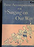 img - for Piano Accompaniments for Singing on Our Way book / textbook / text book