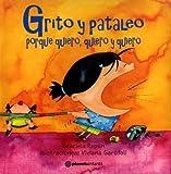 img - for Grito y Pataleo Porque Quiero, Quiero y Quiero (Spanish Edition) book / textbook / text book